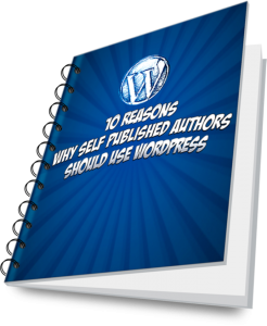 10 Reasons Why Self-Published Authors Should Use WordPress